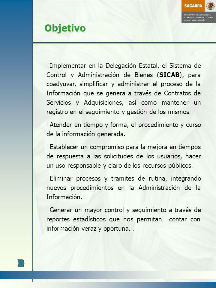 l Implementar en la Delegación Estatal, el Sistema de Control y Administración de Bienes (SICAB), para coadyuvar, simplificar y administrar el proceso
