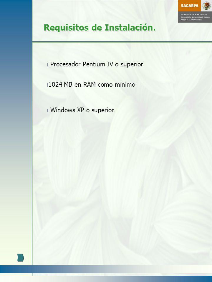 l Procesador Pentium IV o superior l 1024 MB en RAM como mínimo l Windows XP o superior. Requisitos de Instalación.