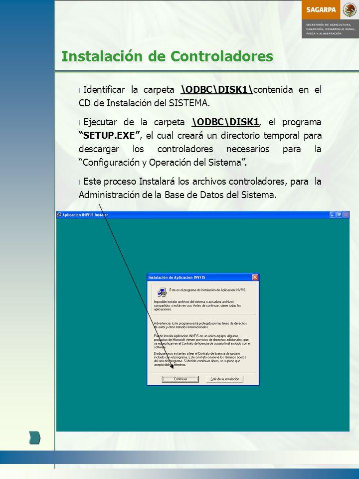 Instalación de Controladores l Identificar la carpeta \ODBC\DISK1\contenida en el CD de Instalación del SISTEMA. l Ejecutar de la carpeta \ODBC\DISK1,