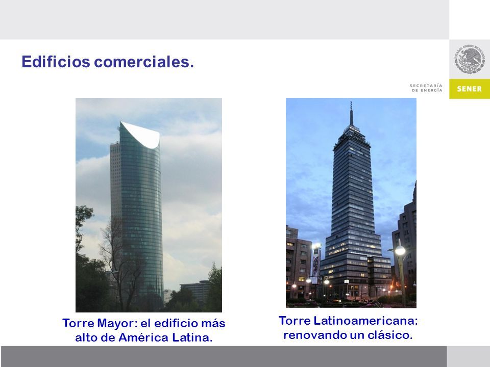 Edificios comerciales. Torre Mayor: el edificio más alto de América Latina. Torre Latinoamericana: renovando un clásico.