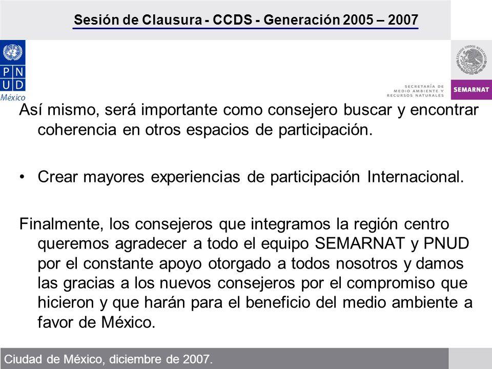 Sesión de Clausura - CCDS - Generación 2005 – 2007 Ciudad de México, diciembre de 2007.