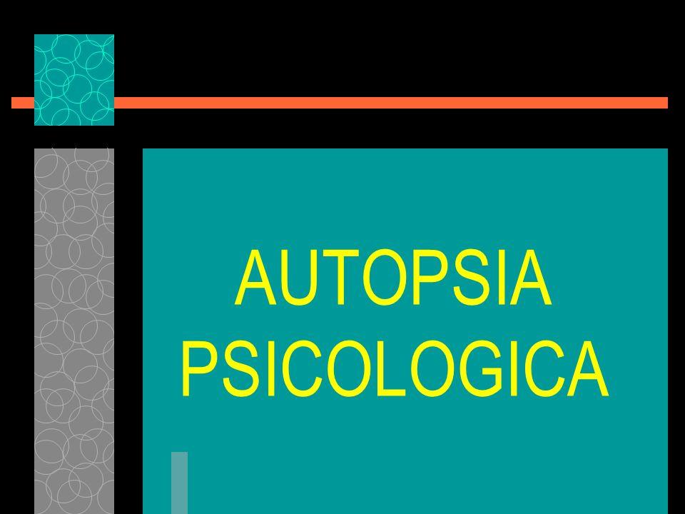 AUTOPSIA PSICOLOGICA PARA COMPRENDER A LA VÍCTIMA Por qué quería morir.