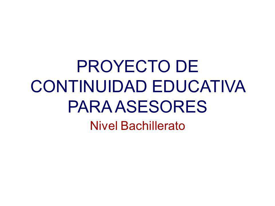 PROYECTO DE CONTINUIDAD EDUCATIVA PARA ASESORES Nivel Bachillerato