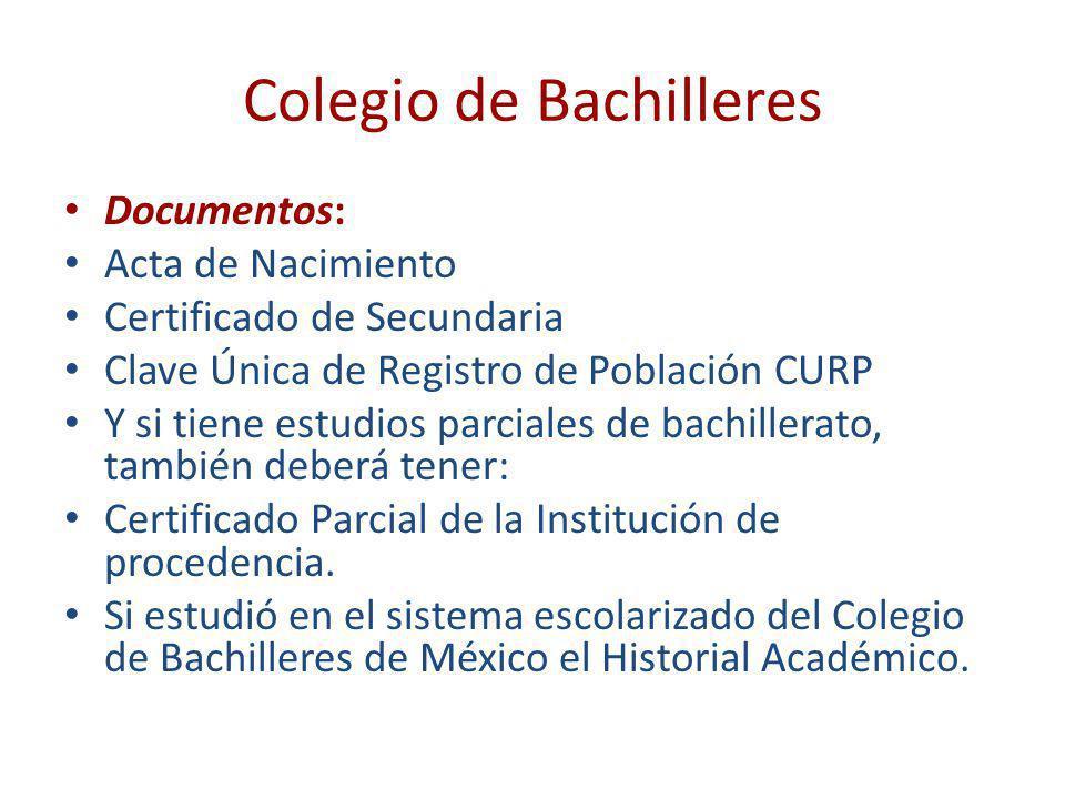 Colegio de Bachilleres Proceso de inscripción: 1.La inscripción se puede realizar en cualquier época del año sin presentar examen de admisión.