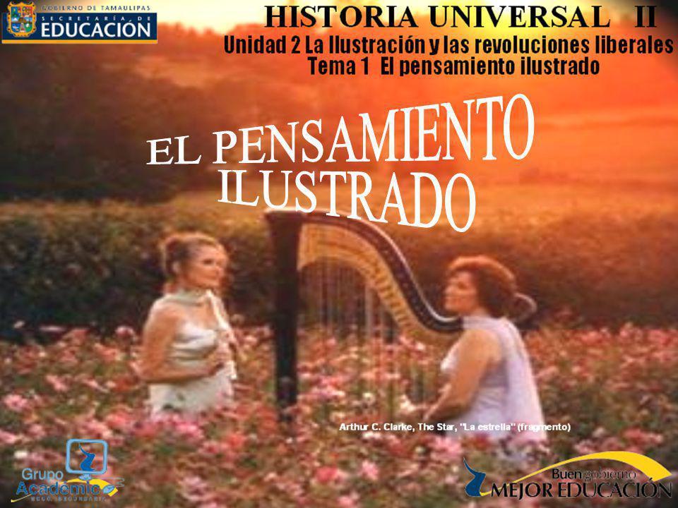 HISTORIA UNIVERSAL II UNIDAD 2. LA ILUSTRACIÓN Y LAS REVOLUCIONES LIBERALES