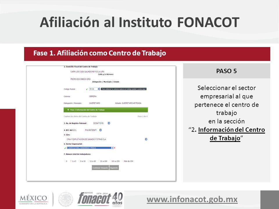 www.infonacot.gob.mx Afiliación al Instituto FONACOT PASO 5 Seleccionar el sector empresarial al que pertenece el centro de trabajo en la sección 2. I