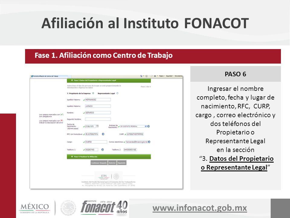 www.infonacot.gob.mx Afiliación al Instituto FONACOT PASO 6 Ingresar el nombre completo, fecha y lugar de nacimiento, RFC, CURP, cargo, correo electró