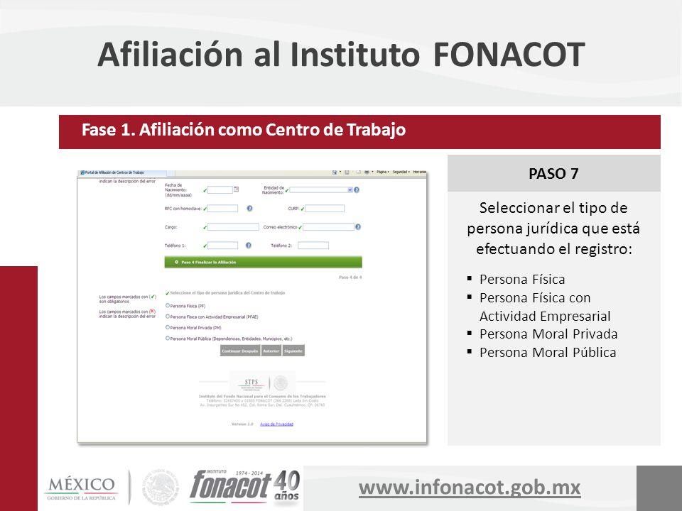www.infonacot.gob.mx Afiliación al Instituto FONACOT PASO 7 Seleccionar el tipo de persona jurídica que está efectuando el registro: Persona Física Pe