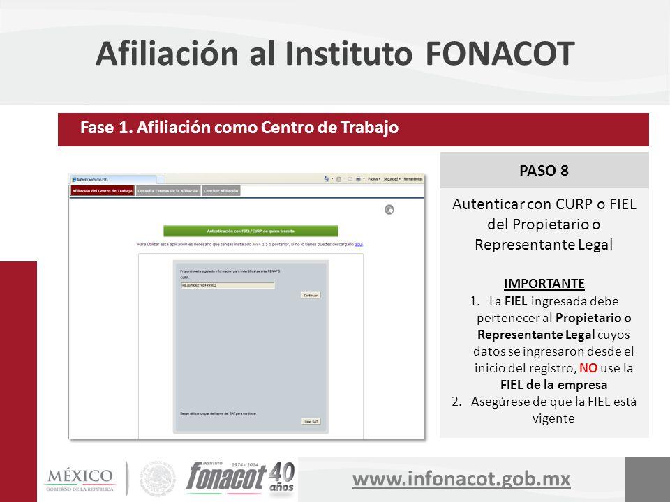 www.infonacot.gob.mx Afiliación al Instituto FONACOT PASO 8 Autenticar con CURP o FIEL del Propietario o Representante Legal IMPORTANTE 1.La FIEL ingr