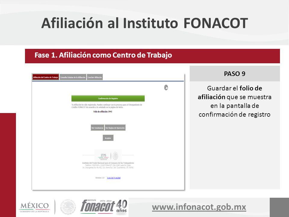 www.infonacot.gob.mx Afiliación al Instituto FONACOT PASO 9 Guardar el folio de afiliación que se muestra en la pantalla de confirmación de registro F