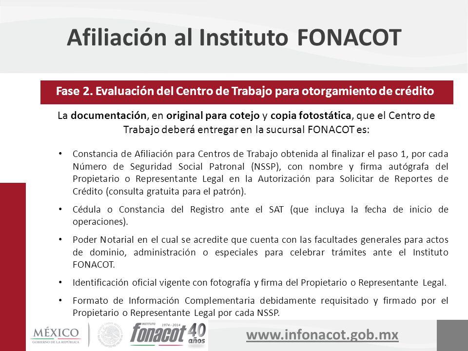 www.infonacot.gob.mx Afiliación al Instituto FONACOT La documentación, en original para cotejo y copia fotostática, que el Centro de Trabajo deberá en