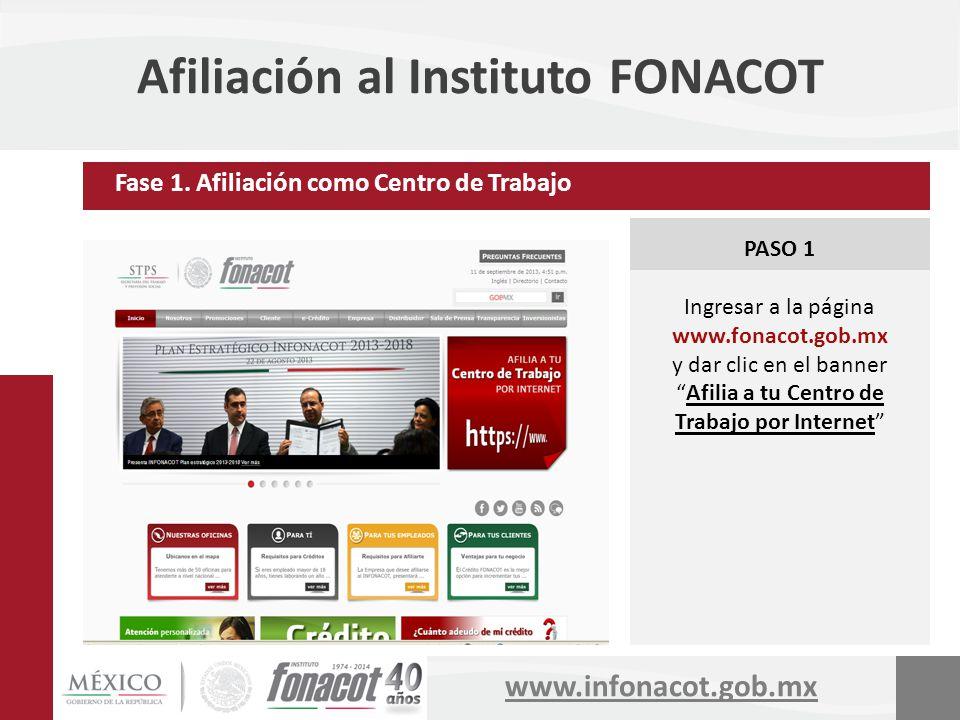 www.infonacot.gob.mx Afiliación al Instituto FONACOT PASO 1 Ingresar a la página www.fonacot.gob.mx y dar clic en el bannerAfilia a tu Centro de Traba