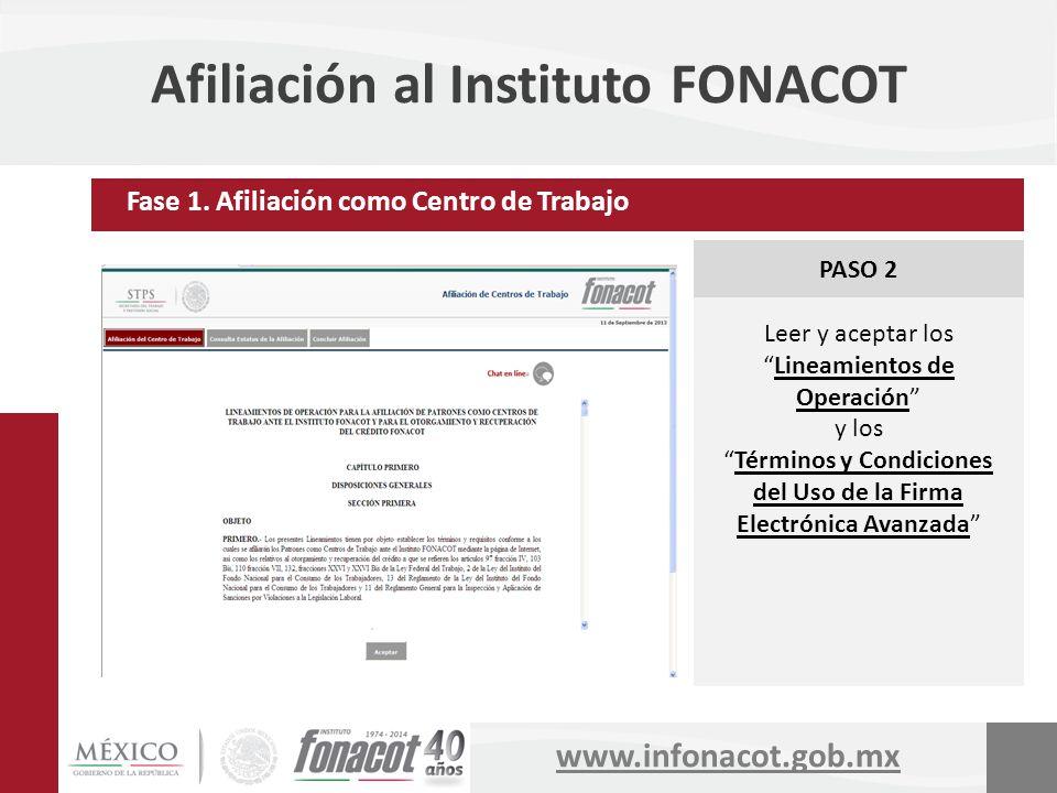 www.infonacot.gob.mx Afiliación al Instituto FONACOT PASO 2 Leer y aceptar losLineamientos de Operación y los Términos y Condiciones del Uso de la Fir