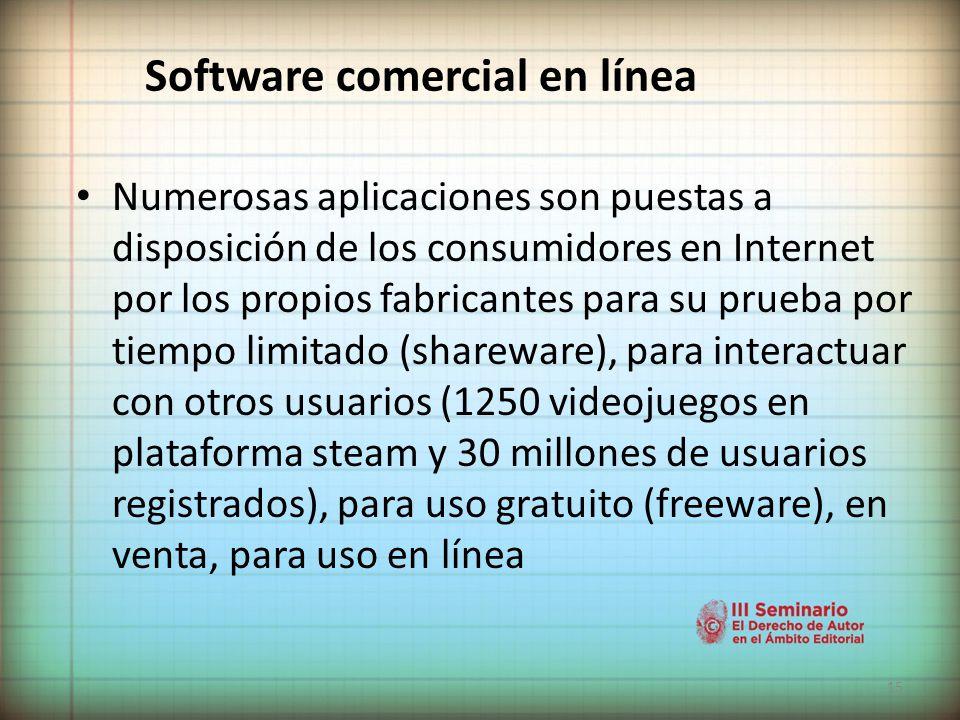 15 Software comercial en línea Numerosas aplicaciones son puestas a disposición de los consumidores en Internet por los propios fabricantes para su prueba por tiempo limitado (shareware), para interactuar con otros usuarios (1250 videojuegos en plataforma steam y 30 millones de usuarios registrados), para uso gratuito (freeware), en venta, para uso en línea