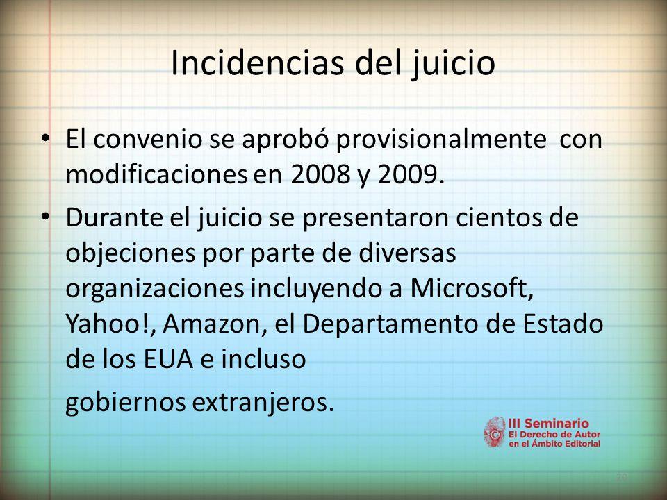 20 Incidencias del juicio El convenio se aprobó provisionalmente con modificaciones en 2008 y 2009.