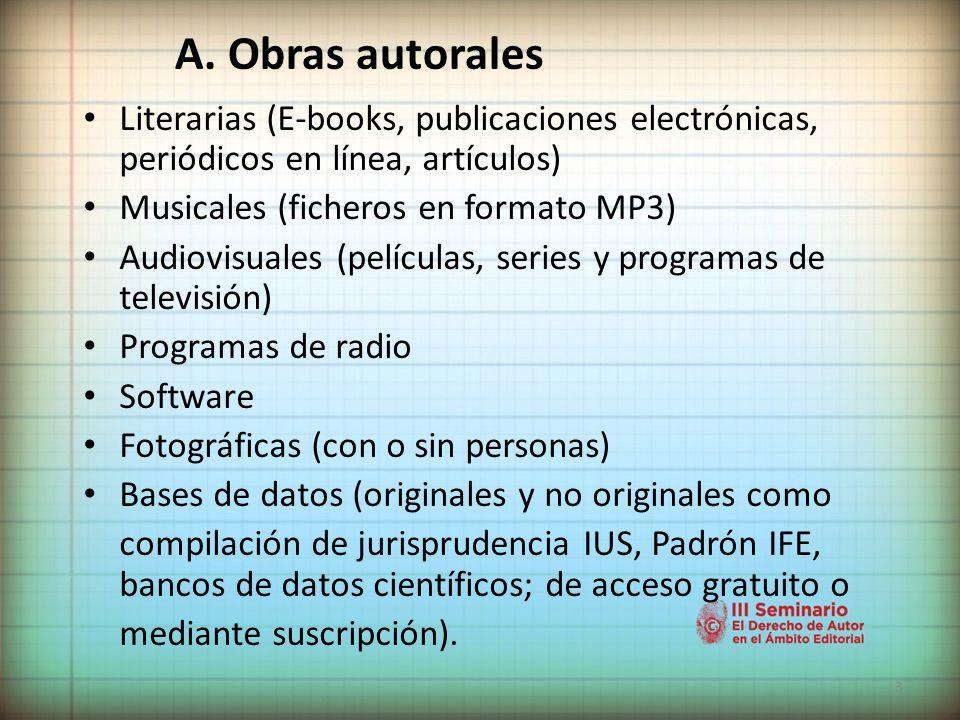 3 A. Obras autorales Literarias (E-books, publicaciones electrónicas, periódicos en línea, artículos) Musicales (ficheros en formato MP3) Audiovisuale