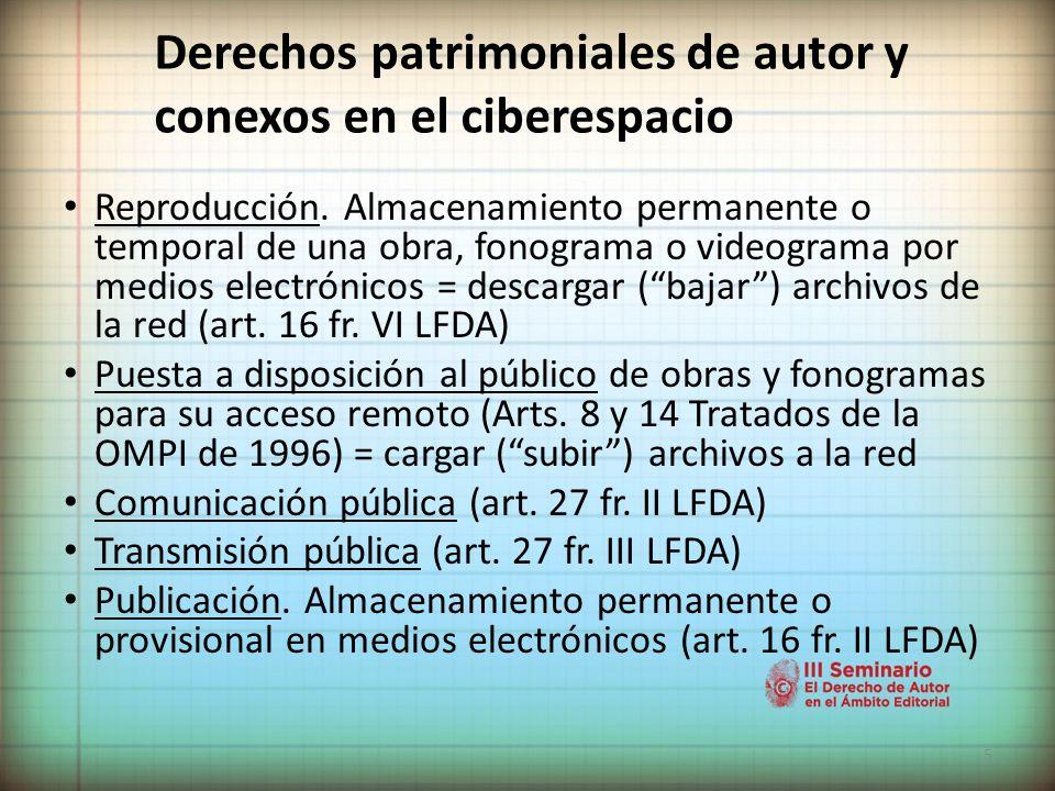 5 Derechos patrimoniales de autor y conexos en el ciberespacio Reproducción.