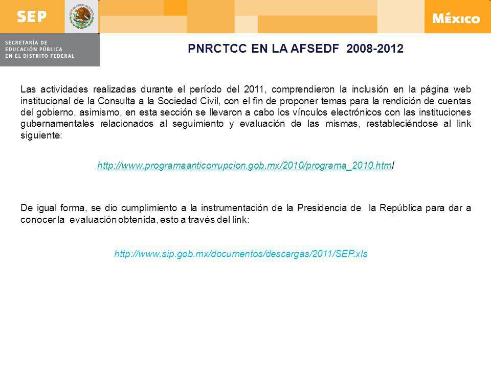 Las actividades realizadas durante el período del 2011, comprendieron la inclusión en la página web institucional de la Consulta a la Sociedad Civil,