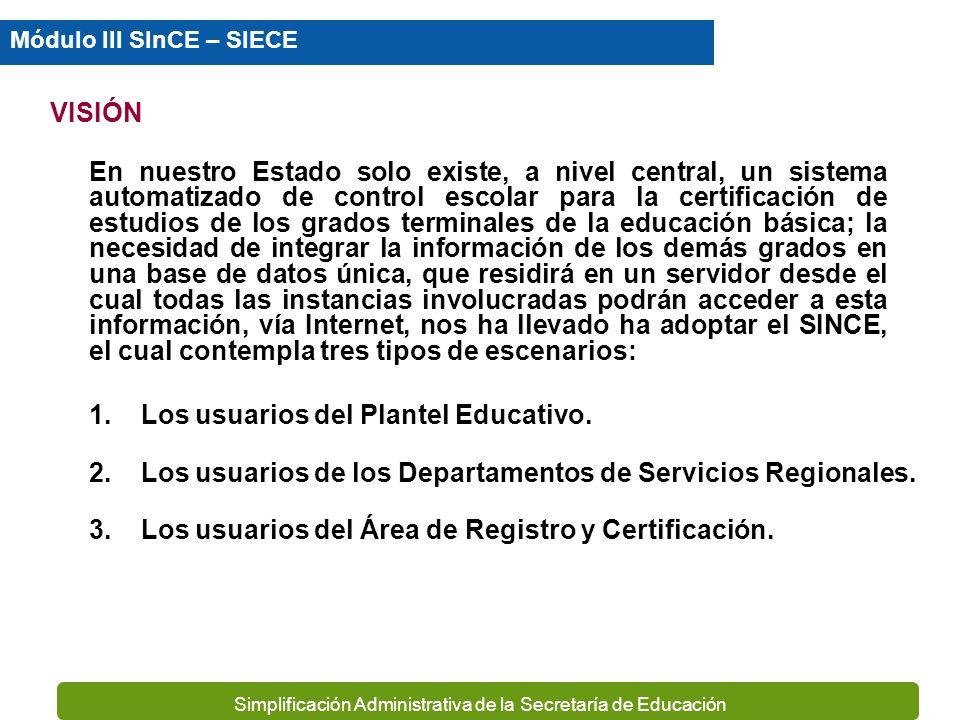 Simplificación Administrativa de la Secretaría de Educación Integrar y administrar la información de la educación básica, considerando sus tres nivele