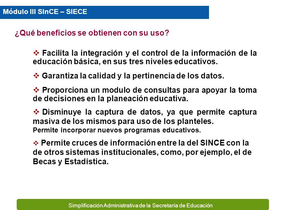 Simplificación Administrativa de la Secretaría de Educación En nuestro Estado solo existe, a nivel central, un sistema automatizado de control escolar