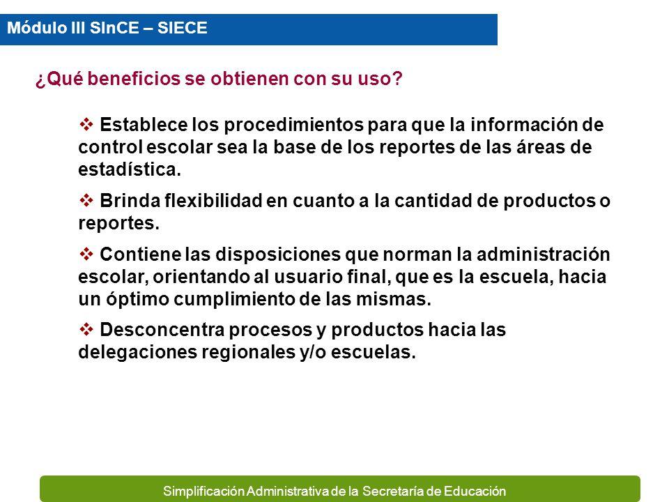 Simplificación Administrativa de la Secretaría de Educación Facilita la integración y el control de la información de la educación básica, en sus tres