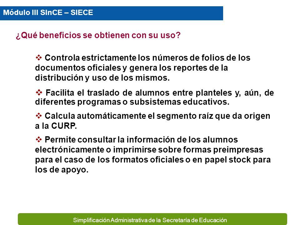 Simplificación Administrativa de la Secretaría de Educación Establece los procedimientos para que la información de control escolar sea la base de los