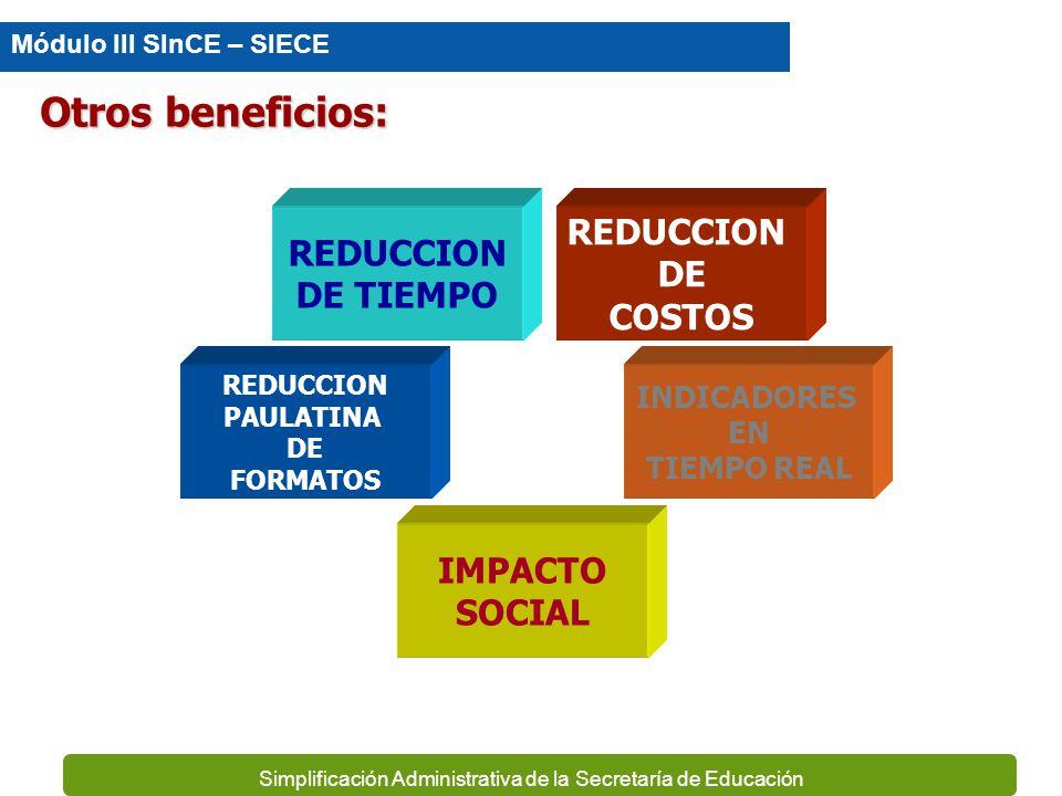 Simplificación Administrativa de la Secretaría de Educación Ventajas Modernizar el Sistema Educativo Estatal Estandarizar procesos de Control Escolar