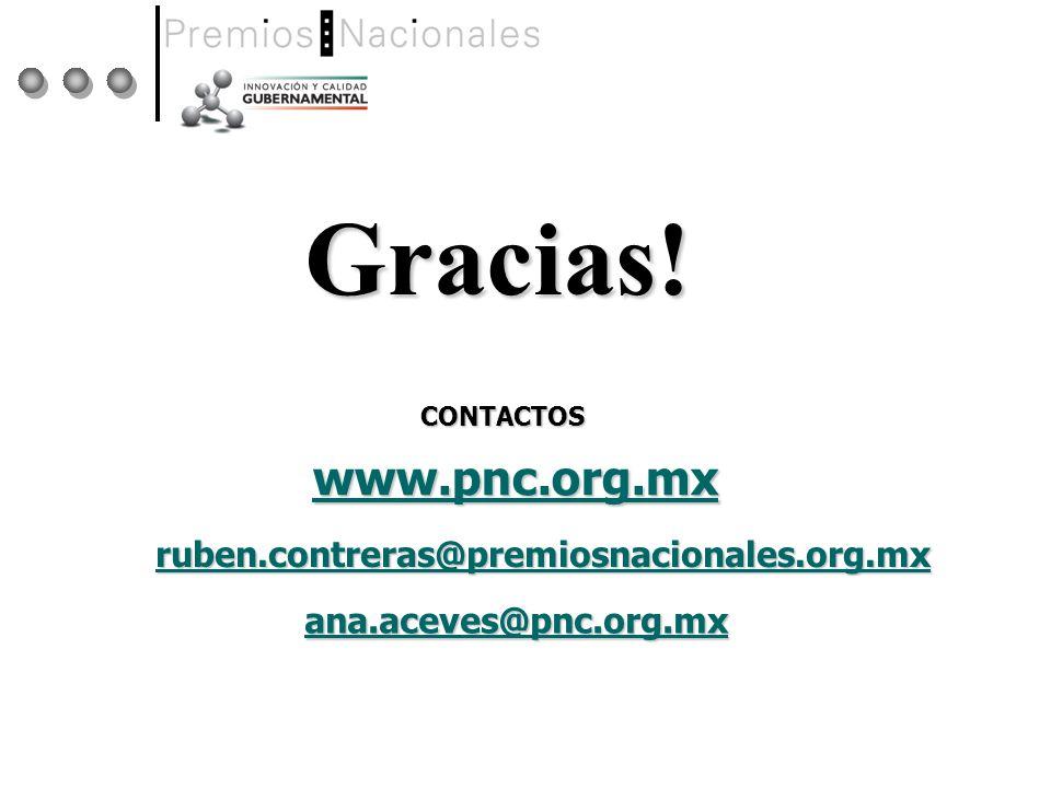CONTACTOS www.pnc.org.mx Gracias! ana.aceves@pnc.org.mx ruben.contreras@premiosnacionales.org.mx