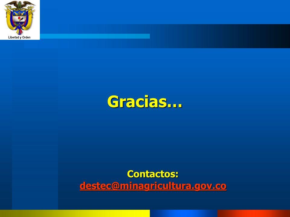 Gracias… Contactos: destec@minagricultura.gov.co