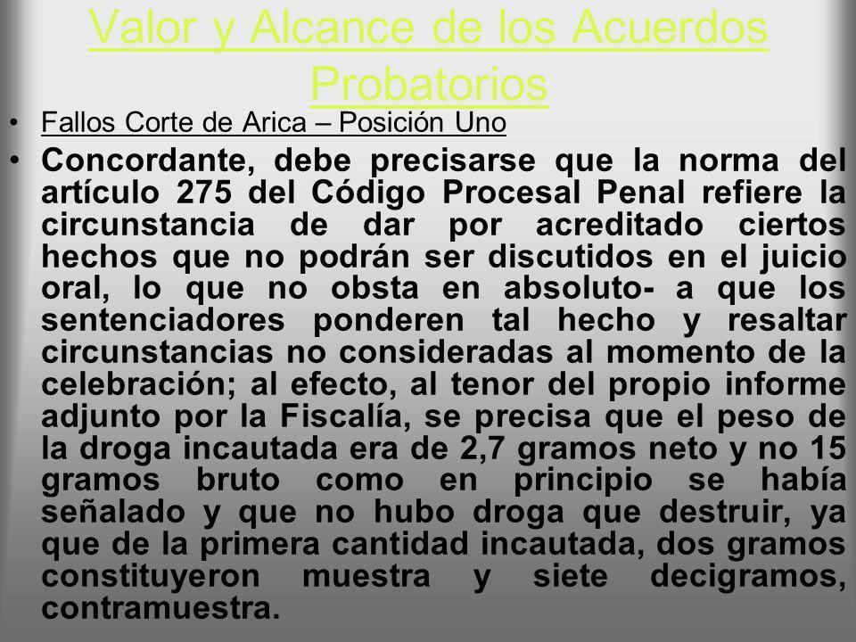 Valor y Alcance de los Acuerdos Probatorios Fallos Corte de Arica – Posición Uno Concordante, debe precisarse que la norma del artículo 275 del Código