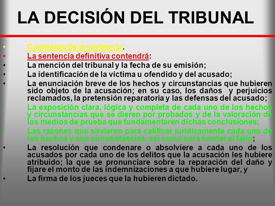 LA DECISIÓN DEL TRIBUNAL Contenido de la sentencia. La sentencia definitiva contendrá: La mención del tribunal y la fecha de su emisión; La identifica