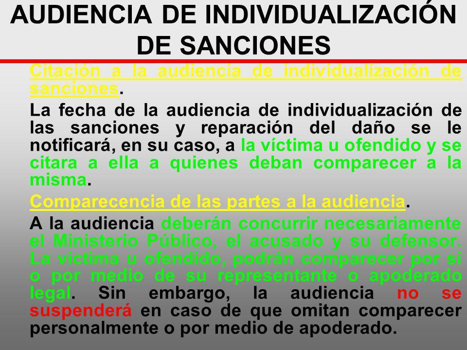 AUDIENCIA DE INDIVIDUALIZACIÓN DE SANCIONES Citación a la audiencia de individualización de sanciones. La fecha de la audiencia de individualización d