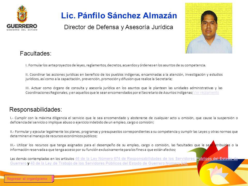 Facultades: Responsabilidades: Las que sean conferidas por disposiciones legales así como por instrucciones superiores C.P.