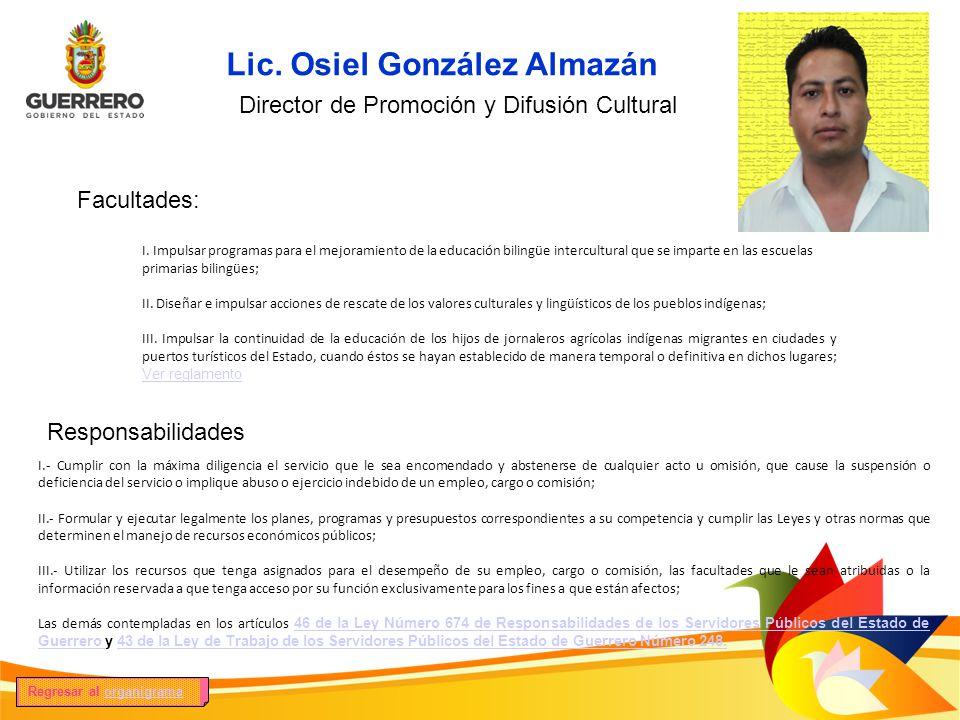 Facultades: Responsabilidades Lic.Armando Astudillo Bello Secretario Particular del C.