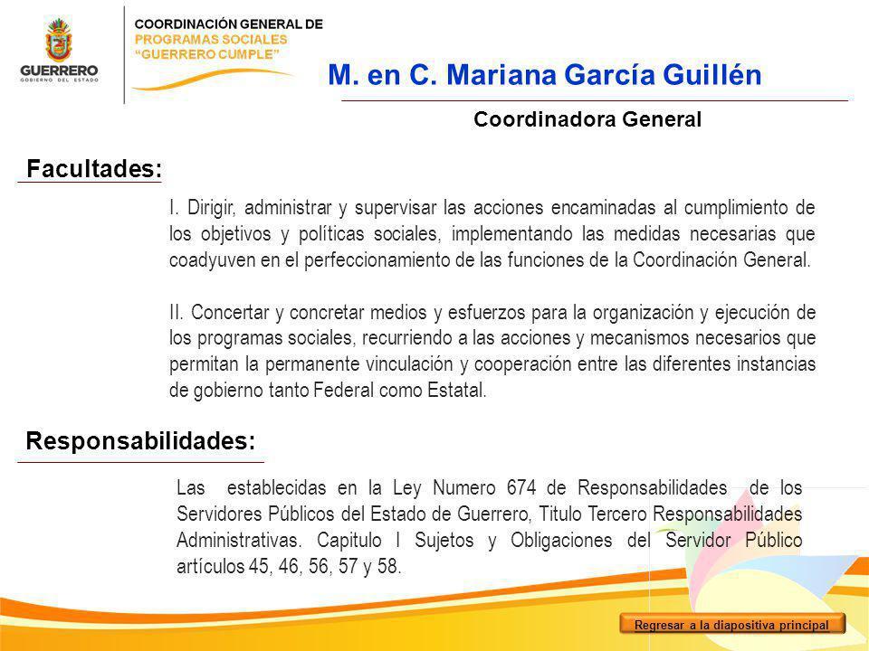 Coordinadora General I. Dirigir, administrar y supervisar las acciones encaminadas al cumplimiento de los objetivos y políticas sociales, implementand