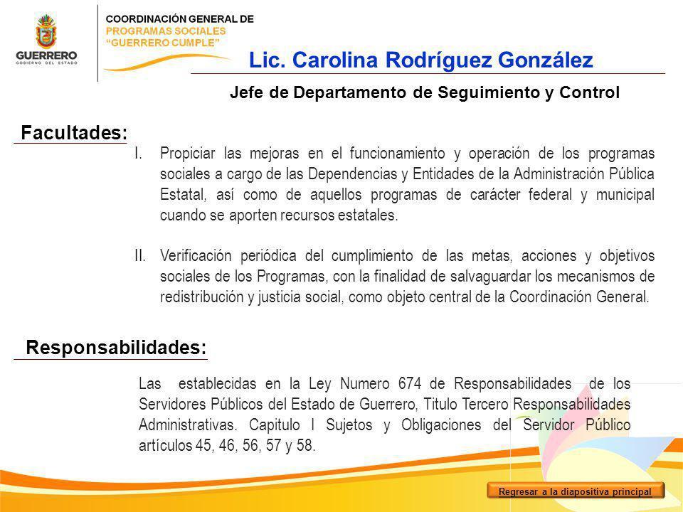I.Propiciar las mejoras en el funcionamiento y operación de los programas sociales a cargo de las Dependencias y Entidades de la Administración Públic