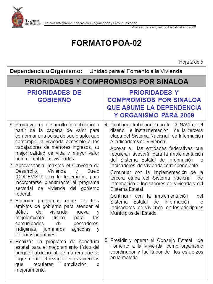 Sistema Integral de Planeación, Programación y Presupuestación Proceso para el Ejercicio Fiscal del año 2009 Gobierno del Estado FORMATO POA-02 Hoja 2