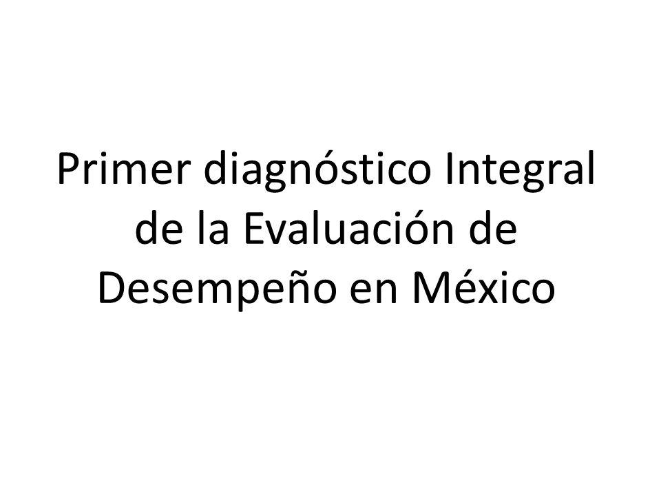Primer diagnóstico Integral de la Evaluación de Desempeño en México