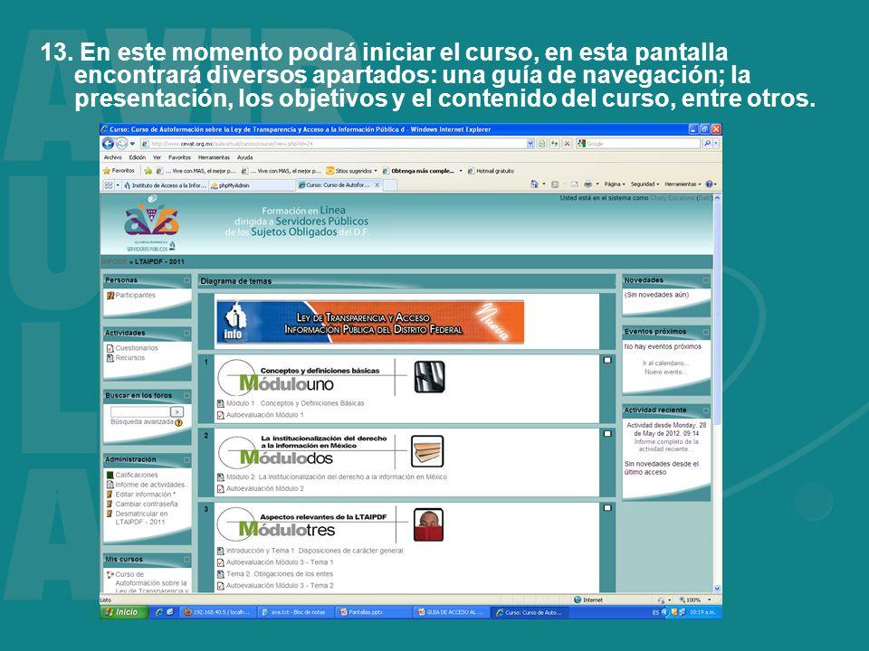 13. En este momento podrá iniciar el curso, en esta pantalla encontrará diversos apartados: una guía de navegación; la presentación, los objetivos y e