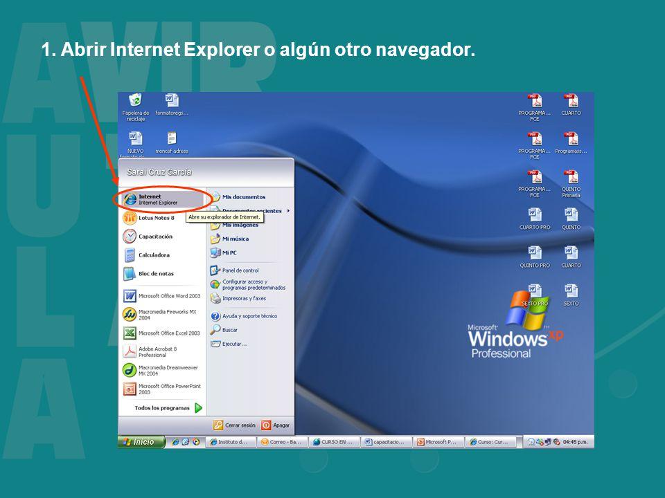 1. Abrir Internet Explorer o algún otro navegador.