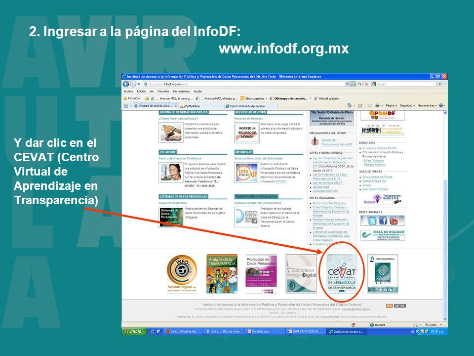 2. Ingresar a la página del InfoDF: www.infodf.org.mx Y dar clic en el CEVAT (Centro Virtual de Aprendizaje en Transparencia)