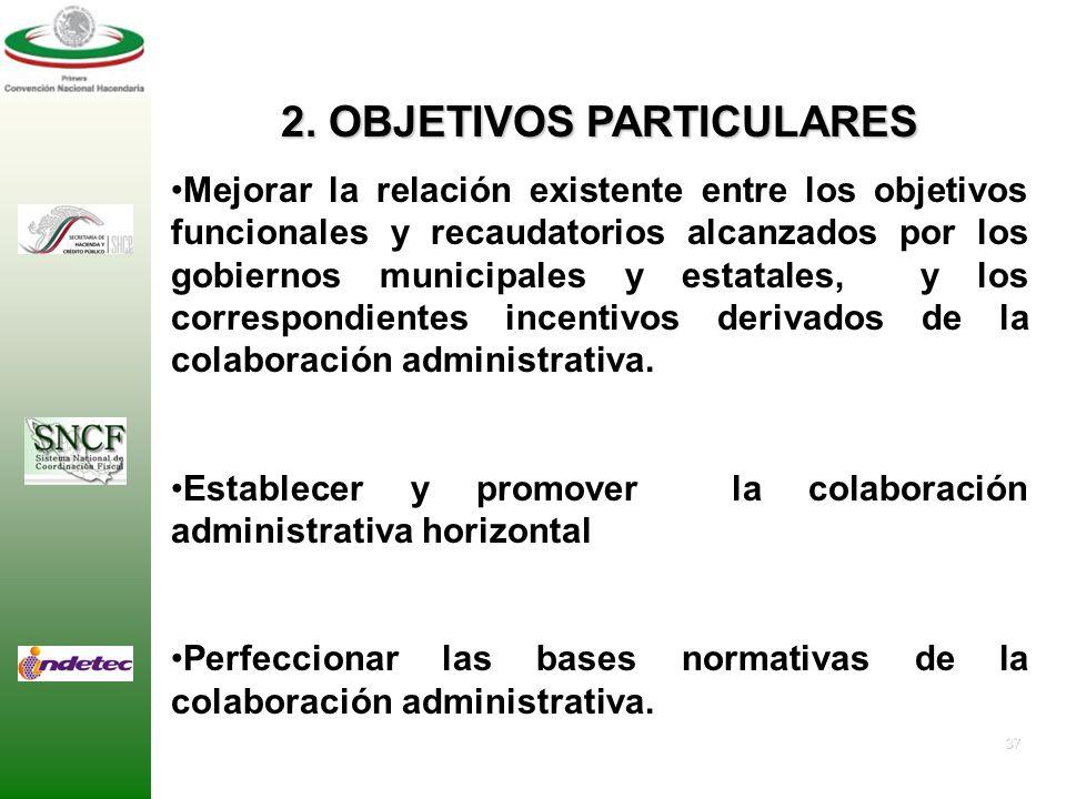 36 1. OBJETIVO GENERAL Proponer un nuevo modelo de colaboración administrativa en materia fiscal, igualitaria, equitativa, individualizada, que contri