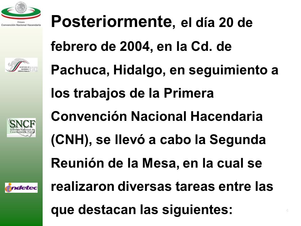 4 Posteriormente, el día 20 de febrero de 2004, en la Cd.