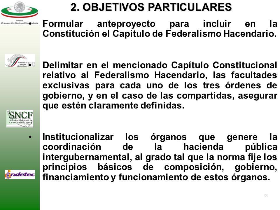 58 Asegurar que las disposiciones constitucionales que se proponen, sean resultado de una visión integral y armónica de ingreso, gasto, deuda, patrimo