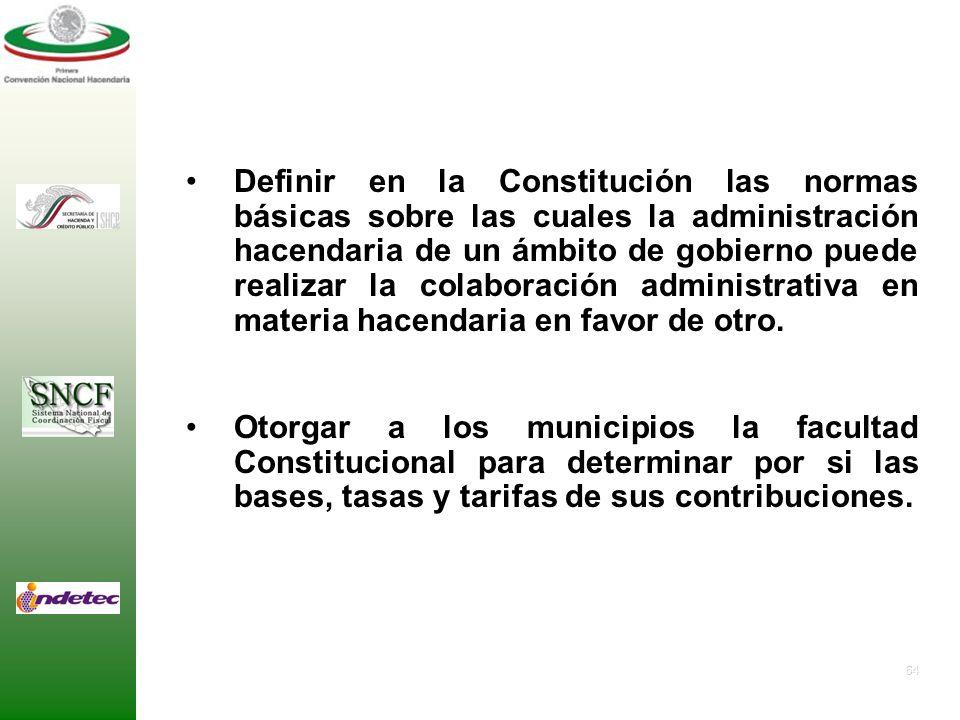 63 Fijar las bases de la Coordinación Hacendaria Intergubernamental, bajo principios igualitarios e individualizados, de modo que los acuerdos de coor