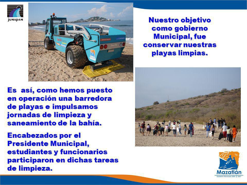 Nuestro objetivo como gobierno Municipal, fue conservar nuestras playas limpias. Es así, como hemos puesto en operación una barredora de playas e impu