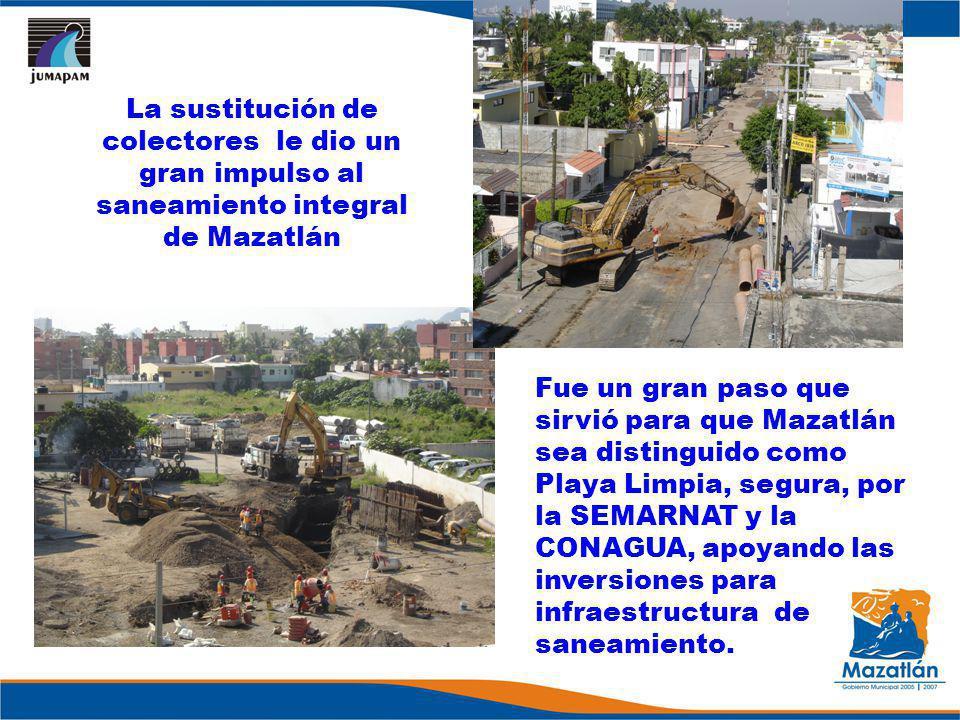 La sustitución de colectores le dio un gran impulso al saneamiento integral de Mazatlán Fue un gran paso que sirvió para que Mazatlán sea distinguido