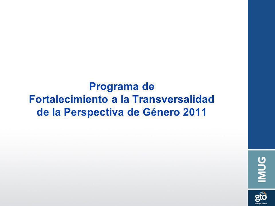 Programa de Fortalecimiento a la Transversalidad de la Perspectiva de Género 2011