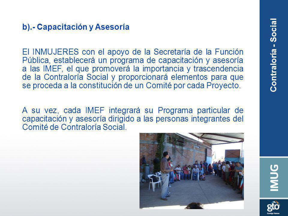 b).- Capacitación y Asesoría El INMUJERES con el apoyo de la Secretaría de la Función Pública, establecerá un programa de capacitación y asesoría a la