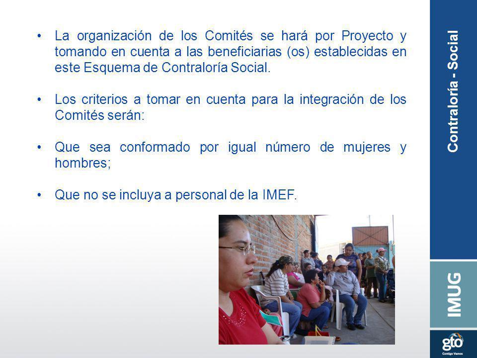 La organización de los Comités se hará por Proyecto y tomando en cuenta a las beneficiarias (os) establecidas en este Esquema de Contraloría Social.